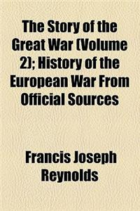 The Story of the Great War (Volume 2); History of the European War from Official Sources
