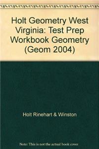 Holt Geometry West Virginia: Test Prep Workbook Geometry