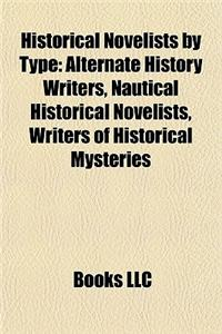Historical Novelists by Type: Alternate History Writers, Nautical Historical Novelists, Writers of Historical Mysteries