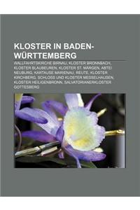 Kloster in Baden-Wurttemberg: Wallfahrtskirche Birnau, Kloster Bronnbach, Kloster Blaubeuren, Kloster St. Margen, Abtei Neuburg