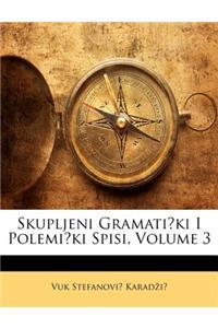 Skupljeni Gramatiki I Polemiki Spisi, Volume 3