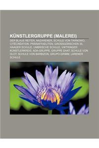 Kunstlergruppe (Malerei): Der Blaue Reiter, Nazarener, Schule Von Tarnowo, Citecreation, Praraffaeliten, Grossgorschen 35, Haager Schule