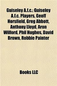 Guiseley A.F.C.: Guiseley A.F.C. Players, Geoff Horsfield, Greg Abbott, Anthony Lloyd, Aron Wilford, Phil Hughes, David Brown, Robbie P