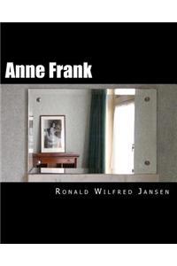 Anne Frank: A Memorial Tour in Current Images Frankfurt Am Main, Aachen, Amsterdam, Camp Westerbork, Auschwitz-Birkenau, Bergen-Be