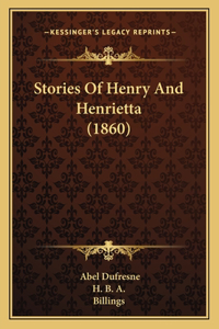Stories Of Henry And Henrietta (1860)