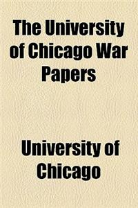 University of Chicago War Papers Volume 1-8