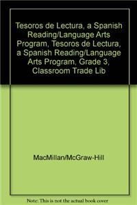 Tesoros de Lectura, a Spanish Reading/Language Arts Program, Grade 3, Classroom Trade Library