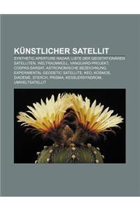 Kunstlicher Satellit: Synthetic Aperture Radar, Liste Der Geostationaren Satelliten, Weltraummull, Vanguard-Projekt, Cospas-Sarsat