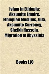 Islam in Ethiopia: Aksumite Empire, Ethiopian Muslims, Zula, Aksumite Currency, Sheikh Hussein, Migration to Abyssinia