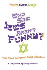 Who Said Jews Aren't Funny?