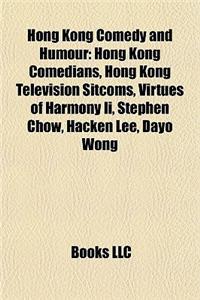 Hong Kong Comedy and Humour: Hong Kong Comedians, Hong Kong Television Sitcoms, Virtues of Harmony II, Stephen Chow, Hacken Lee, Dayo Wong
