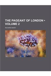 The Pageant of London (Volume 2)