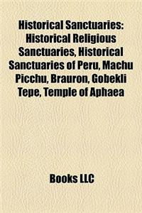 Historical Sanctuaries: Historical Religious Sanctuaries, Historical Sanctuaries of Peru, Machu Picchu, Brauron, Gobekli Tepe, Temple of Aphae