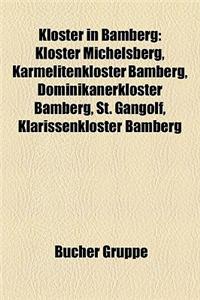 Kloster in Bamberg: Kloster Michelsberg, Karmelitenkloster Bamberg, Dominikanerkloster Bamberg, St. Gangolf, Klarissenkloster Bamberg