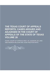 The Texas Court of Appeals Reports Volume 28