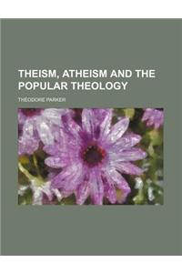 Theism, Atheism and the Popular Theology