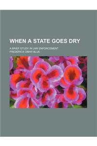 When a State Goes Dry; A Brief Study in Law Enforcement
