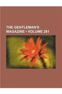 The Gentleman's Magazine (Volume 281)