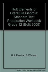 Holt Elements of Literature Georgia: Standard Test Preperation Workbook Grade 12