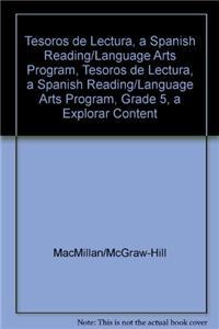Tesoros de Lectura, a Spanish Reading/Language Arts Program, Grade 5, a Explorar Content Readers