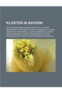 Kloster in Bayern: Liste Bayerischer Kloster Und Stifte, Kloster Reichenbach Am Regen, Kloster Speinshart, Kloster Sankt Zeno Reichenhall