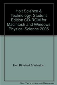 Holt Science & Technology: Student Edition CD-ROM for Macintosh and Windows Physical Science 2005