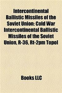 Intercontinental Ballistic Missiles of the Soviet Union: Cold War Intercontinental Ballistic Missiles of the Soviet Union, R-36, Rt-2pm Topol