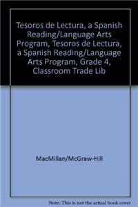 Tesoros de Lectura, a Spanish Reading/Language Arts Program, Grade 4, Classroom Trade Library