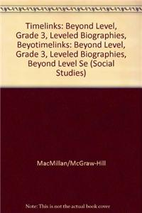 Timelinks: Beyond Level, Grade 3, Leveled Biographies, Beyond Level Set (6 Each of 5 Titles)