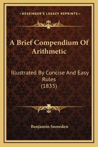 A Brief Compendium Of Arithmetic
