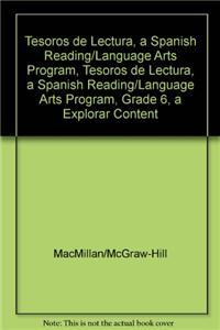Tesoros de Lectura, a Spanish Reading/Language Arts Program, Grade 6, a Explorar Content Readers
