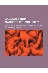 Ballads from Manuscripts Volume 2