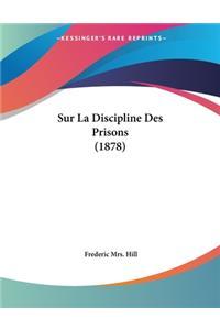 Sur La Discipline Des Prisons (1878)