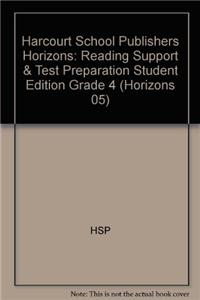 Harcourt School Publishers Horizons: Reading Support & Test Preparation Student Edition Grade 4