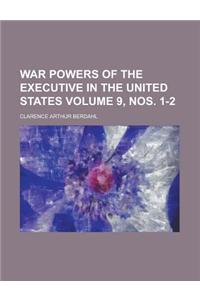 War Powers of the Executive in the United States Volume 9, Nos. 1-2