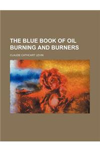 The Blue Book of Oil Burning and Burners