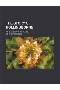 The Story of Hollingborne; Its Church and Its Clergy