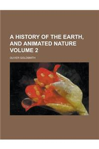 A History of the Earth, and Animated Nature (Volume 2)