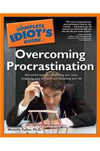 Complete Idiot's Guide to Overcoming Procrastination