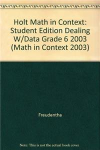 Holt Math in Context: Student Edition Dealing W/Data Grade 6 2003