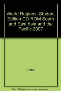 World Regions: Student Edition CD-ROM South and East Asia and the Pacific 2007