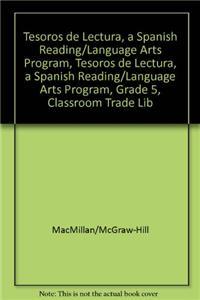 Tesoros de Lectura, a Spanish Reading/Language Arts Program, Grade 5, Classroom Trade Library