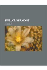 Twelve Sermons