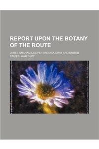 Report Upon the Botany of the Route