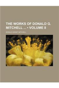 The Works of Donald G. Mitchell (Volume 8)