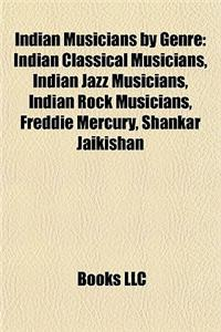 Indian Musicians by Genre: Indian Classical Musicians, Indian Jazz Musicians, Indian Rock Musicians, Freddie Mercury, Shankar Jaikishan