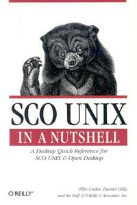 SCO Unix in a Nutshell: A Desktop Quick Reference for SCO Unix & Open Desktop