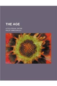The Age; A Colloquial Satire
