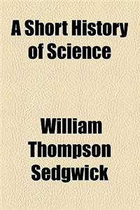 A Short History of Science