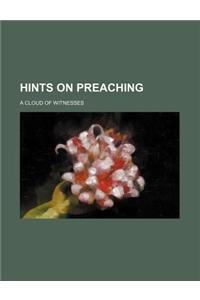 Hints on Preaching; A Cloud of Witnesses